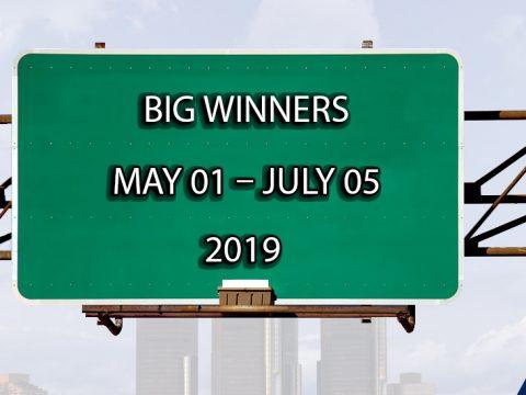 Big Winners: May 01 – July 05 2019