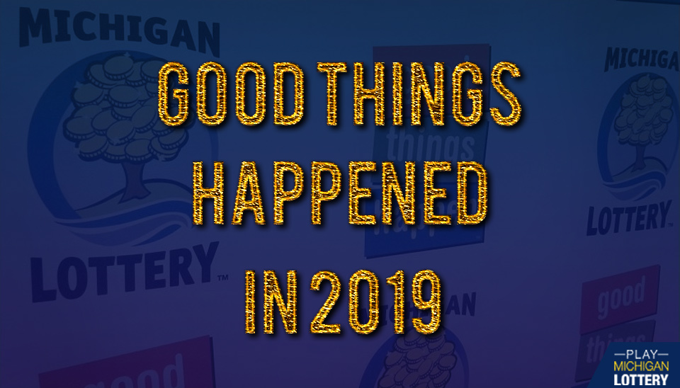 Good things happened with the Michigan Lottery in 2019